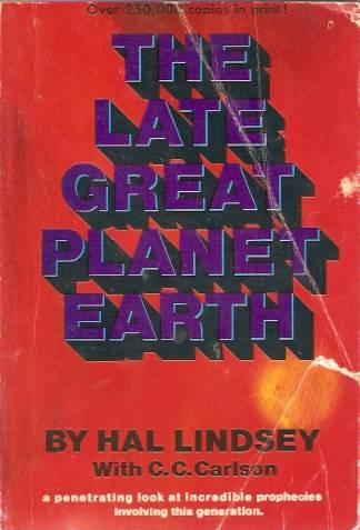 Maa –entinen suuri planeetta (1970) oli Hal Lindseyn miljoonia kappaleita myynyt profetiakirja, joka pyrki yhdistämään oman aikansa tapahtumat Raamatun profetioihin ja ennakoimaan tulevaisuutta. Kuva: Wikipedia