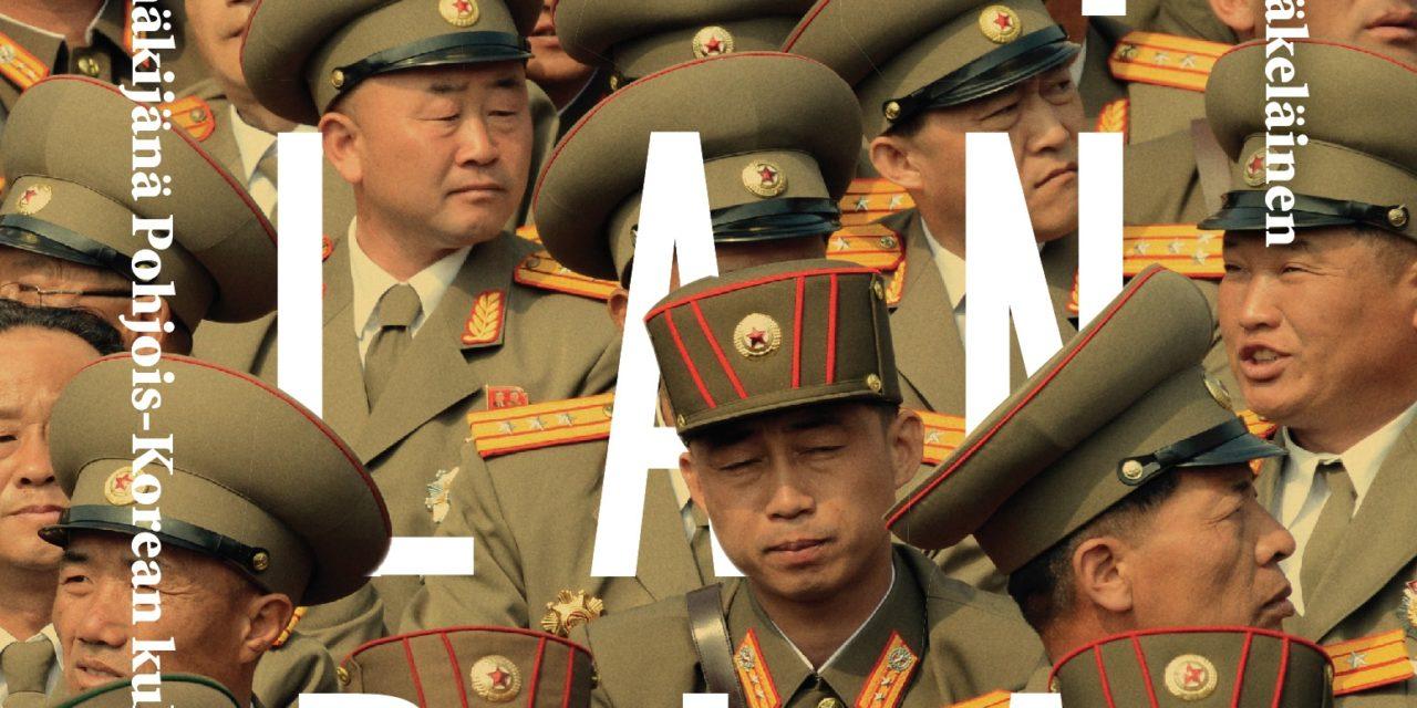 Kirja-arvio: Kimlandia – Silminnäkijänä Pohjois-Korean kulisseissa