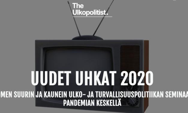 Uudet uhkat 2020: Suomen suurin ja kaunein ulko- ja turvallisuuspolitiikan seminaari pandemian keskellä