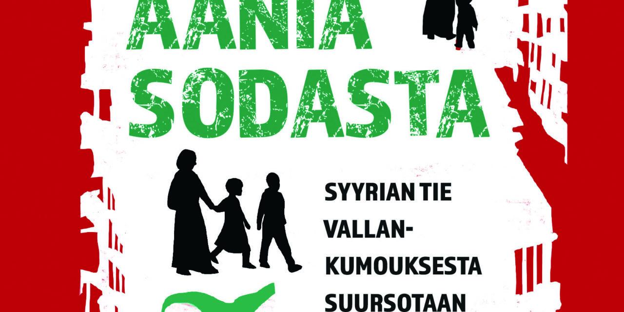 """Saana-Maria Jokisen """"Ääniä sodasta"""" antaa puheenvuoron Syyrian tukahdutetulle vallankumoukselle"""