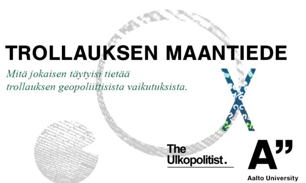Aalto-yliopiston ja The Ulkopolitistin yhteinen luentosarja paneutuu trollauksen geopolitiikkaan